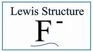 How To Draw The Lewis Dot Structure For F-  Fluoride Ion