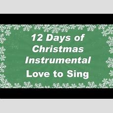 Twelve Days Of Christmas Instrumental Karaoke Song  Children Love To Sing Youtube