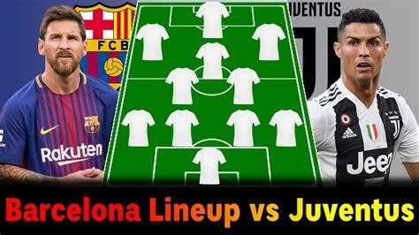 Barcelona predicted line up vs Juventus: Starting 11 for ...