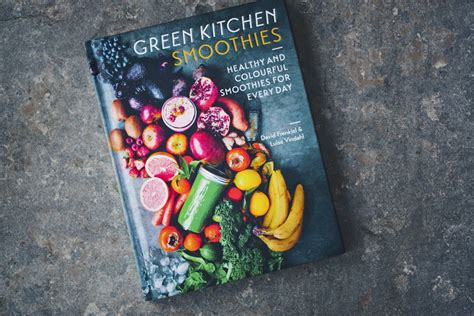 green kitchen book green kitchen stories 187 green kitchen smoothies 1389