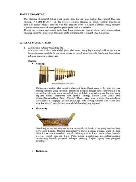 Alat musik melodis adalah alat musik yang biasanya membunyikan melodi pada suatu lagu, pada umumnya alat musik ini tidak bisa memainkan kord secara sendirian. Contoh Alat Musik Yang Tidak Bernada - Berbagai Alat
