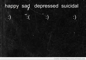 Sad Depressed Suicidal Happy