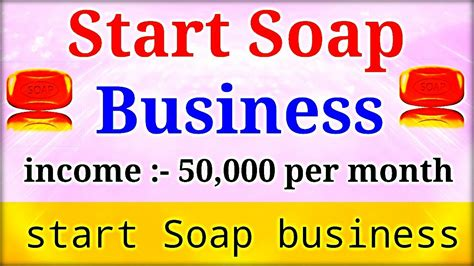 start soap making factory business business idea
