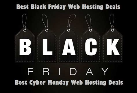Best Black Friday Website by Best Black Friday Web Hosting Deals Cyber Monday Hosting