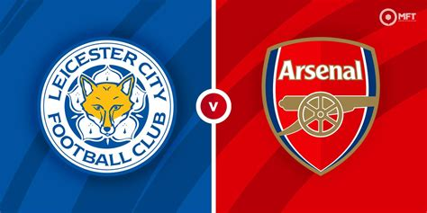 Leicester vs Arsenal Prediction, Betting Tips and News ...