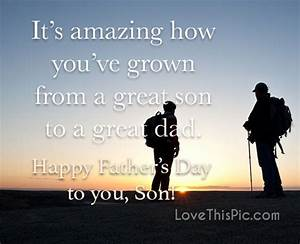 It's Amazing How You Have Grown From A Great Son To A ...