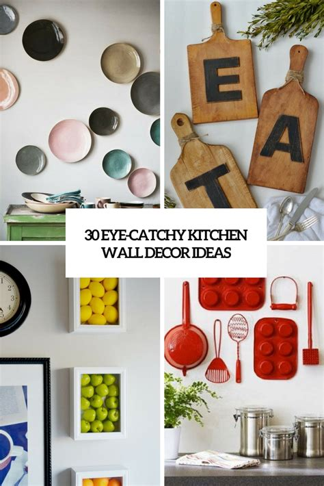 kitchen wall decor ideas 30 eye catchy kitchen wall décor ideas digsdigs