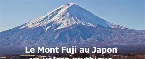 cours de cap cuisine le mont fuji au japon un volcan mythique un gaijin au