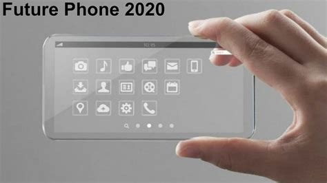 Mobil Futura by 2020 Future Phone Next Generation Mobile Phones