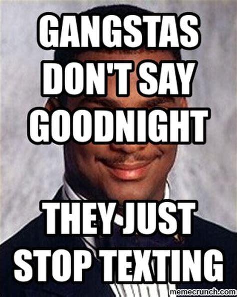 Goodnight Meme - gangstas don t say goodnight