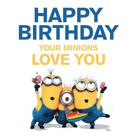 happy birthday  minions love  minions  love