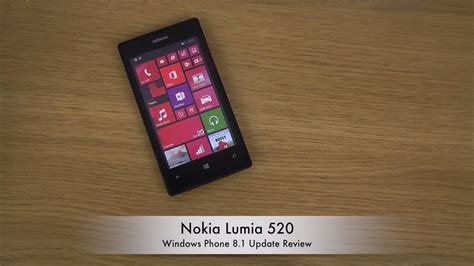 nokia lumia 520 windows phone 8 1 update review