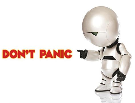 marvin the paranoid android quotes don t panic picture quotes
