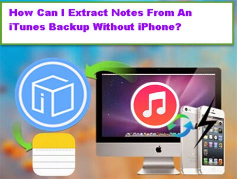 how to get notes back on iphone how to extract notes from an itunes backup without iphone