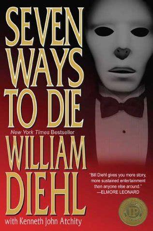 Seven Ways To Die A Novel By William Diehl — Reviews