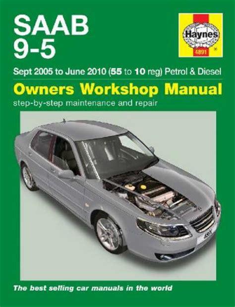 old cars and repair manuals free 2005 saab 9 7x on board diagnostic system saab 9 5 petrol diesel 2005 2010 haynes service repair manual uk sagin workshop car manuals