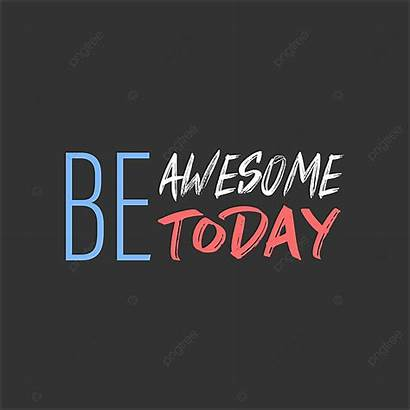 Motivation Quote Awesome Today Inspiration Inspirational Copyright