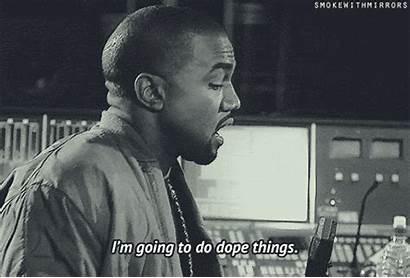 Kanye Confidence Dope West Motivation Inspiration Gifs