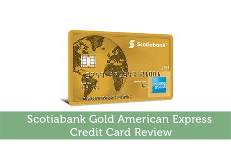 gold american express card review canadian scotiabank gold american express credit card review