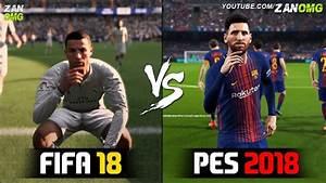 FIFA 18 Vs PES 2018 Graphics Comparison YouTube