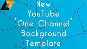 New Youtube  U0026 39 One Channel U0026 39  Background Template