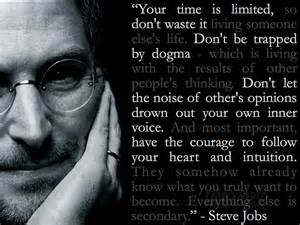 Your time is limited, so don't waste it living by Steve