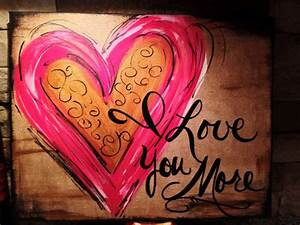 Very Large I Love You More handpainted canvas by ...