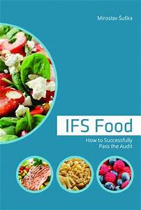 IFS Food: How to Successfully Pass the Audit by Miroslav ...