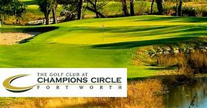 18-Holes in Fort Worth at The Golf Club at Champions ...