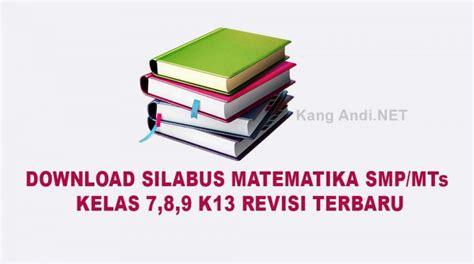 Check spelling or type a new query. DOWNLOAD SILABUS MATEMATIKA SMP/MTs KELAS 7,8,9 K13 REVISI TERBARU - Kang Andi.NET