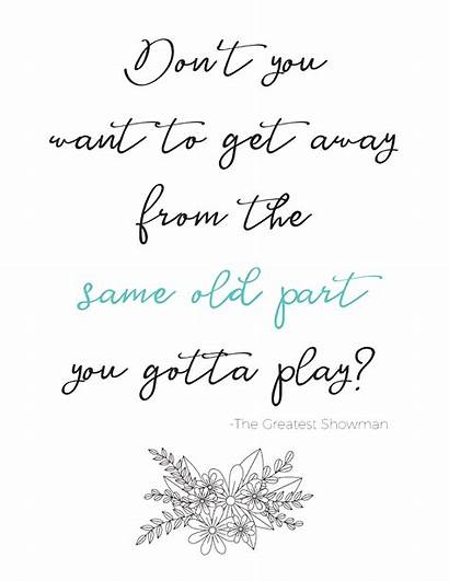 Showman Greatest Quote Printable Don Away Want