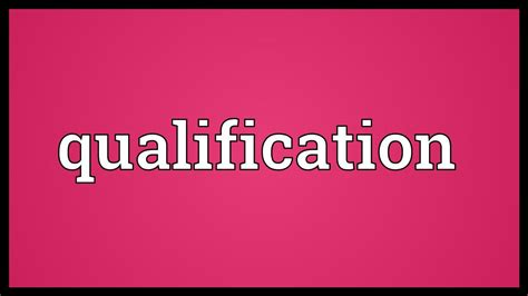 What Are Your Qualifications by Qualification Meaning