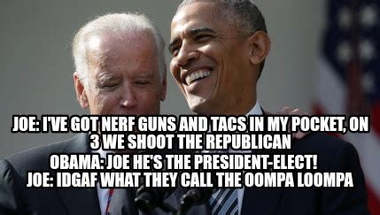 Pocket Dial Meme - meme creator joe i ve got nerf guns and tacs in my pocket on 3 we shoot the republican obam