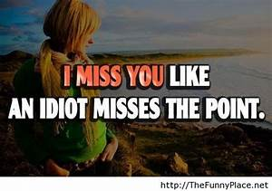 I miss you funn... Miss Some1 Quotes