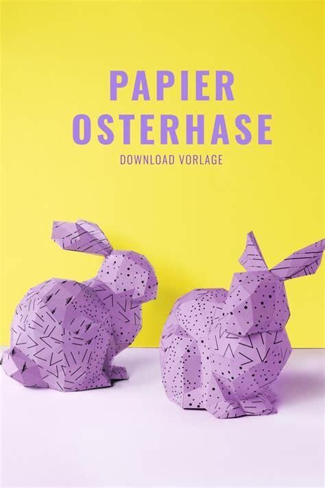 Paper Shape Vorlagen by 3d Osterhasen Basteln Aus Papier Mit Vorlage Papershape