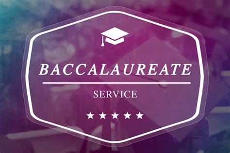 what is a baccalaureate baccalaureate service castleview baptist church