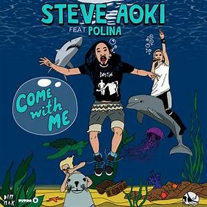 Steve Aoki feat. Polina – Come With Me (The Remixes ...