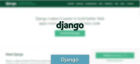 best django websites top ten most popular website development using python and