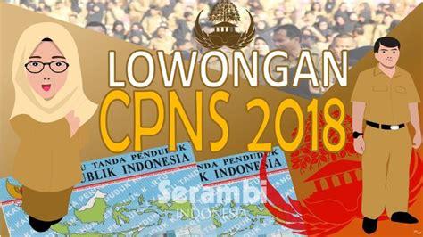 Pendaftaran cpns 2018 online akan dibuka bulan september, berdasarkan berita terbarunya. Jadwal Penerimaan CPNS 2018 Pekan Depan, Wajib Tahu ...