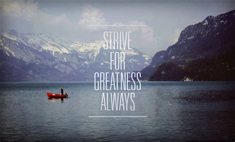 strive  greatness quotes quotesgram