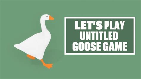 lets play untitled goose game honk honk time  steal