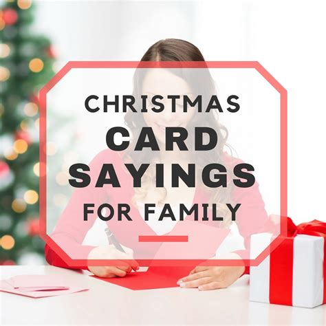 The best of all gifts around any christmas tree: 25 Christmas Card Sayings for Family