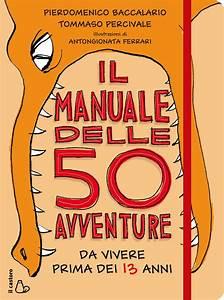 Libri Spericolati  Le Cinquanta Avventure Da Vivere Prima