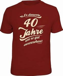 T Shirt 40 Ans : rahmenlos t shirt es dauerte 40 jahre um so gut auszusehen rundhals ausschnitt online kaufen ~ Farleysfitness.com Idées de Décoration