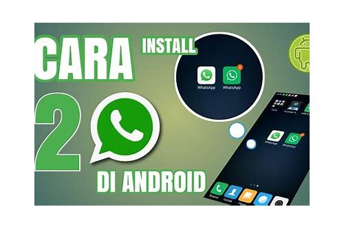 cara download 2 aplikasi whatsapp di android