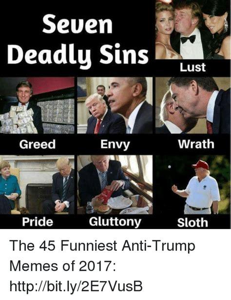 Anti Trump Memes - 25 best memes about deadly sins deadly sins memes