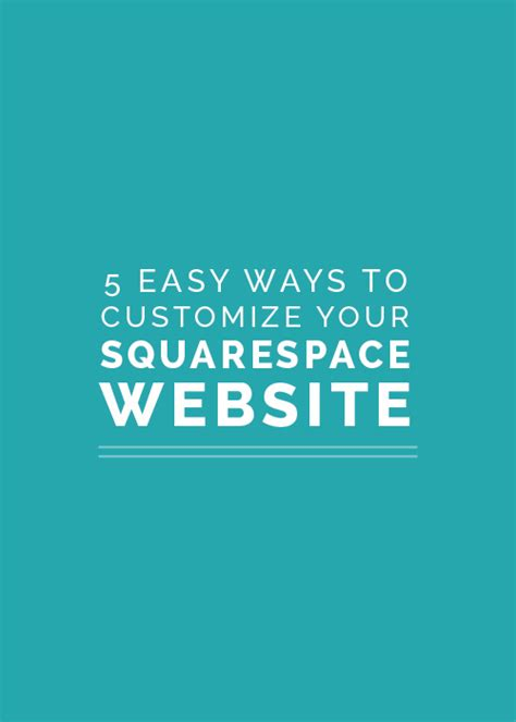 squarespace five 5 easy ways to customize your squarespace website