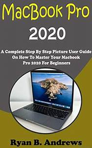 Macbook Pro 2020  A Complete Step By Step Picture User
