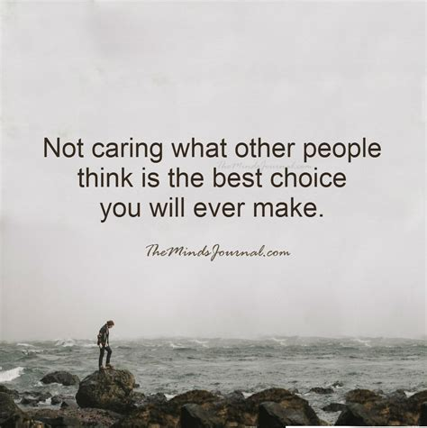 Quotes About Not Caring What Others Think | Quotes About Not Caring What Others Think
