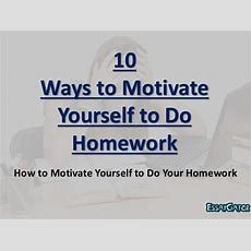 10 Ways To Motivate Yourself To Do Homework
